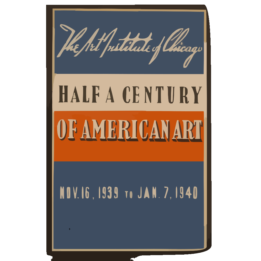 Half A Century Of American Art The Art Institute Of Chicago - Nov. 16, 1939 To Jan. 7, 1940. SVG Clip arts