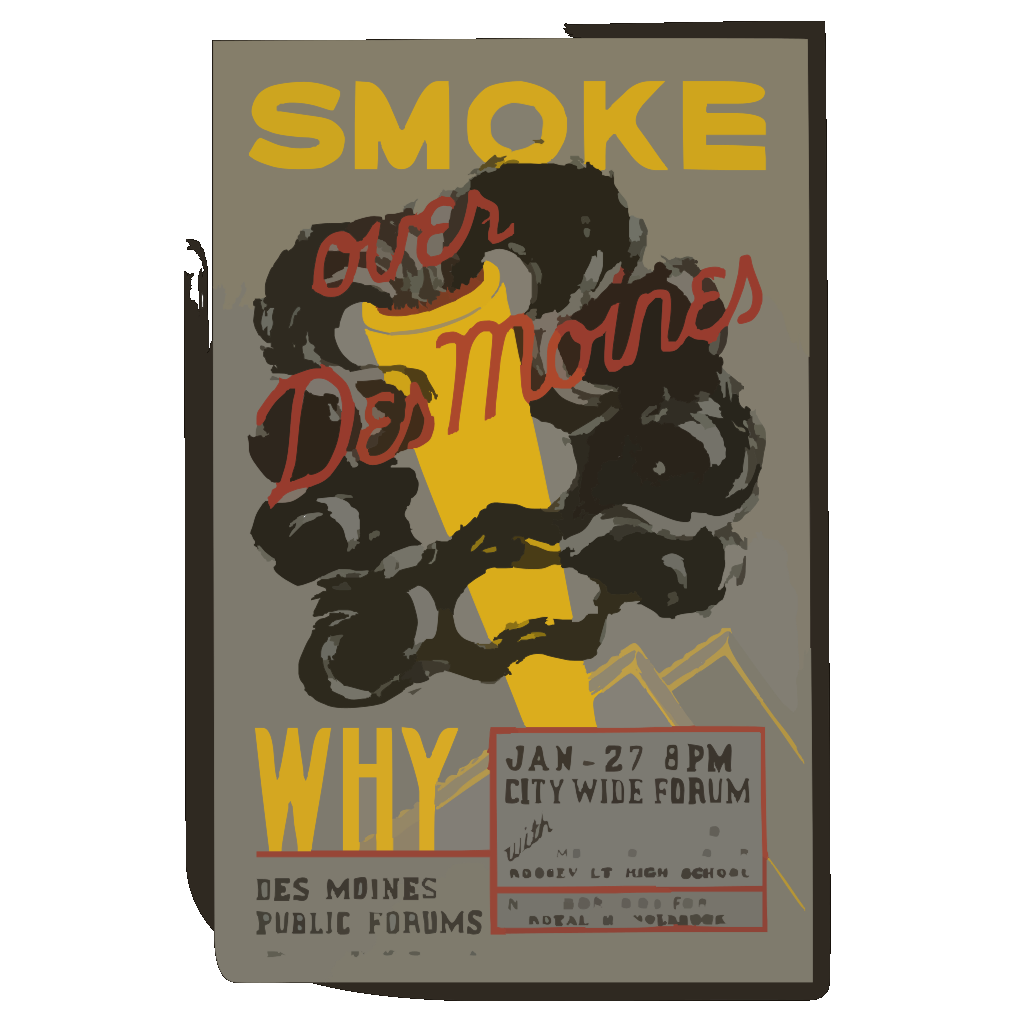 Smoke Over Des Moines, Why Des Moines Public Forums / Designed & Made By Iowa Art Program, W.p.a. SVG Clip arts