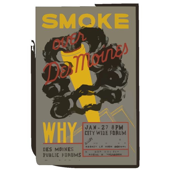 Smoke Over Des Moines, Why Des Moines Public Forums / Designed & Made By Iowa Art Program, W.p.a. PNG images