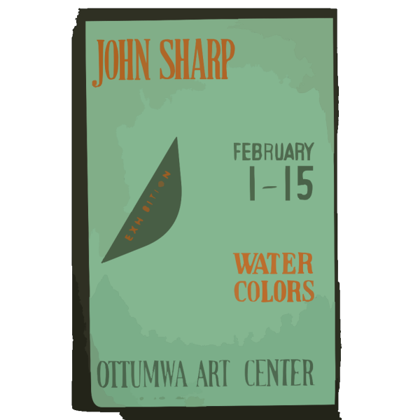John Sharp - Exhibition, February 1-15, Water Colors, Ottumwa Art Center  / Designed & Processed By Iowa Art Program, W.p.a. PNG Clip art