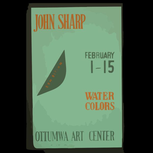 John Sharp - Exhibition, February 1-15, Water Colors, Ottumwa Art Center  / Designed & Processed By Iowa Art Program, W.p.a. PNG Clip art